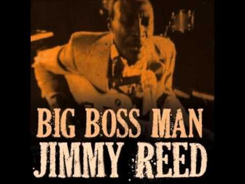 Jimmy Reed - Big Boss Man