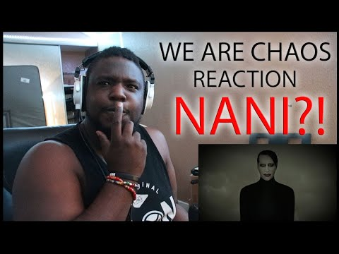 Marilyn Manson We Are Chaos Reaction and Review... NANI?