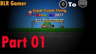 Super Duper Flying Genocide 2017 All Achievements Part 01 [Level 0 To 200]
