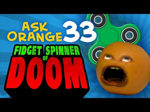 Annoying Orange - Ask Orange #33: FIDGET SPINNER OF DOOM!
