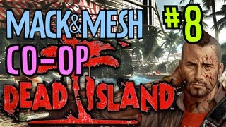 Dead Island Coop Playthrough - Part 8