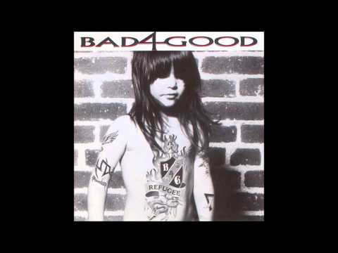 Bad4Good  Refugee Full Album