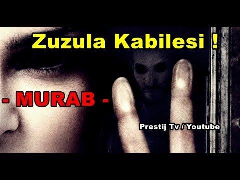 Zuzula Kabilesi ;  MURAB - ( Yaşanmış korku Hikayeleri )