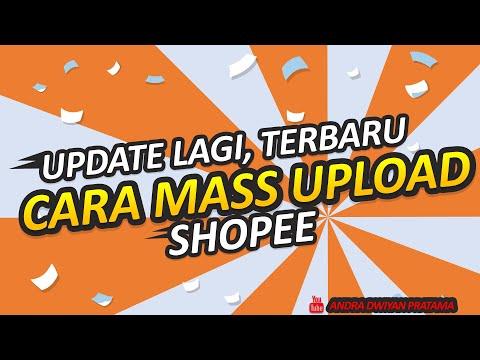 cara-mass-upload-shopee-mulai-bulan-april-2020