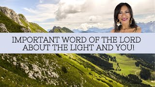 IMPORTANT WORD OF LORD ABOUT THE LIGHT AND YOU!