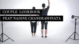Couple Lookbook with Nadine Chandrawinata