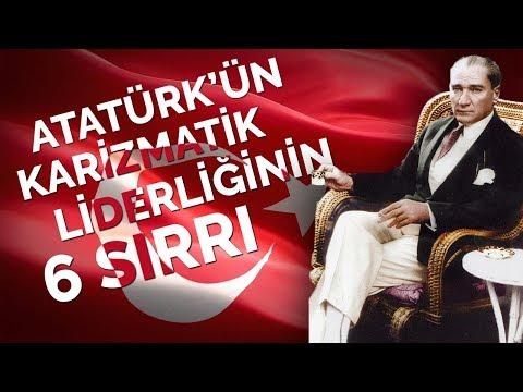 Atatürk'ün Karizmatik Liderliğinin 6 Sırrı