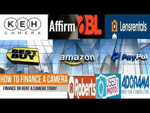 HOW TO FINANCE A CAMERA WITH BEST BUY, AMAZON, PAYPAL CREDIT, ADORAMA, FLEXSHOPPER, KEH, & AFFIRM