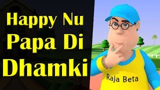 Happy Nu Papa Di Dhamki || Happy Sheru || Funny Cartoon Animation || MH One