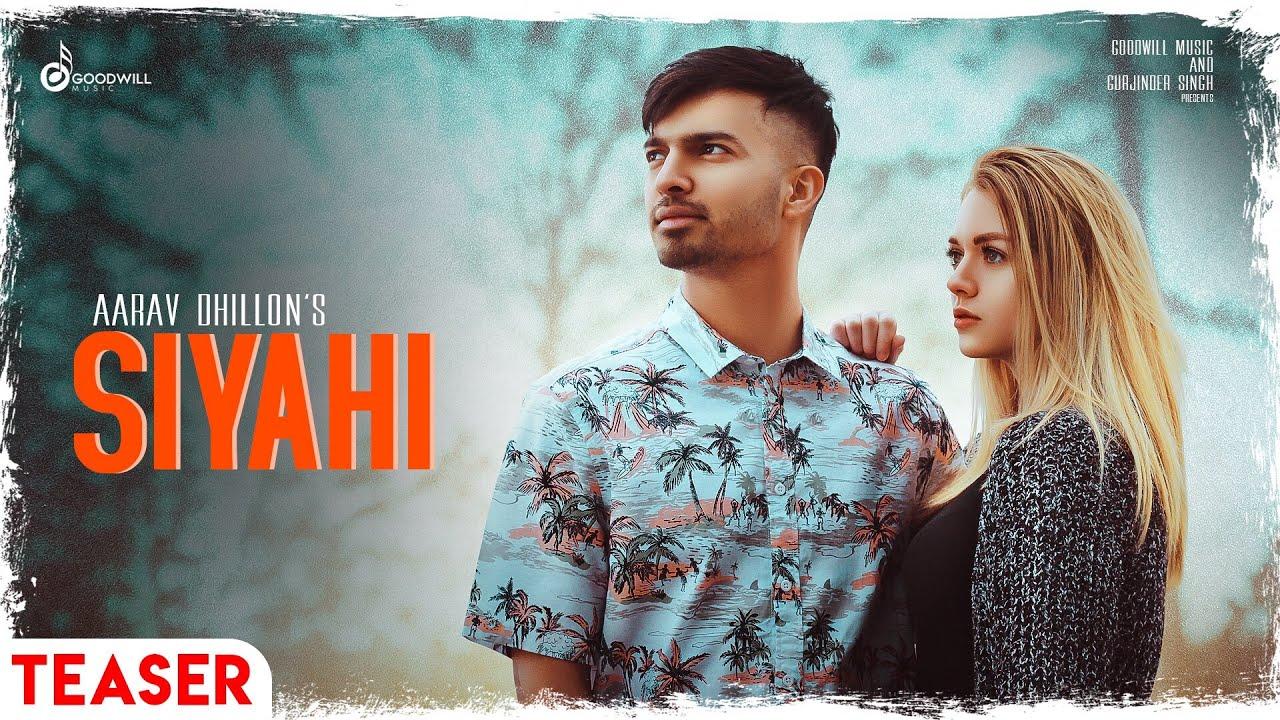 Siyahi | Aarav Dhillon | Johny Vick | Official Teaser | Latest Punjabi Song 2019