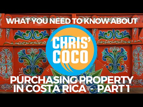 What you NEED to Know About Purchasing Property in Costa Rica - Part 1