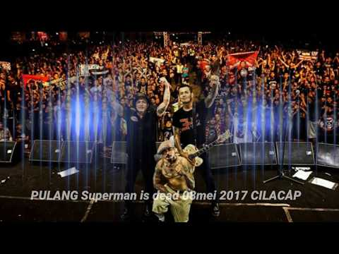 Superman is dead PULANG 08 mei 2017 @batalayion CILACAP