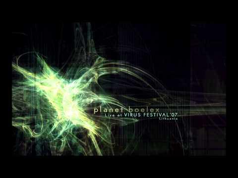 Planet Boelex - Live At Virus Festival '07 Lithuania