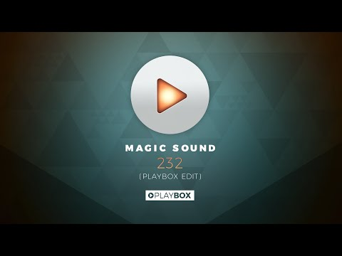 Magic Sound - 232 Playbox Edit  OUT NOW
