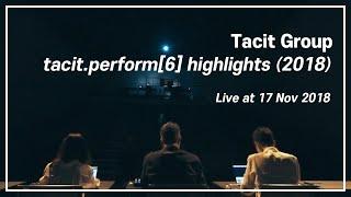 [TacitGroup - tacit.perform[6] highlights (2018)] 181117 공연실황 @Platform L