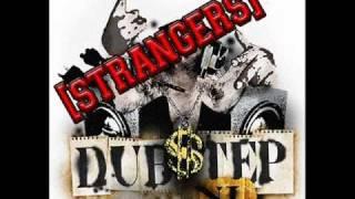 Strangers [Dub Step Mix]