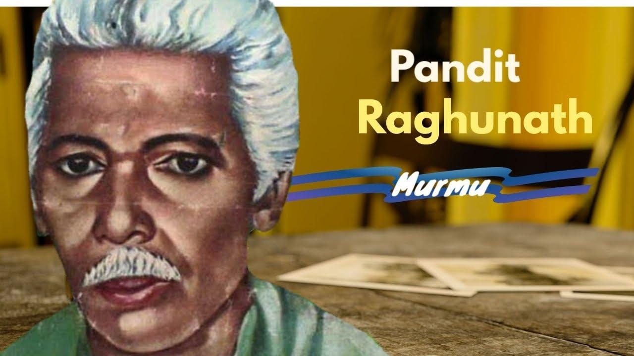 PANDIT RAGHUNATH MURMU | Biography