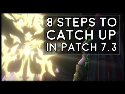 8 Steps To Catch Up Your Alts Fast in Patch 7.3! | World of Warcraft Legion