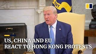 Trump says Xi Jinping 'acted responsibly' in Hong Kong protests