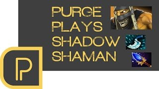 Purge plays Shadow Shaman