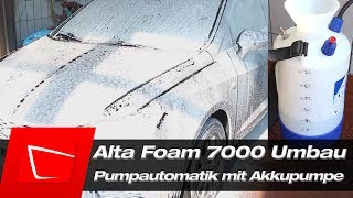 Alta Foam 7000 mit Akkupumpe Alt Foam 2000 in Groß - Automatik Umbau Gloria FM50 Alternative