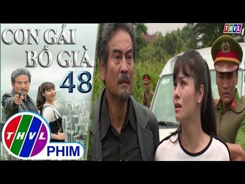 Con Gái Bố Già Tập 48 Bản Full (THVL1 HD)