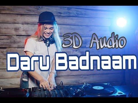 Daru badnaam karti 3D Audio |Hard Bass |