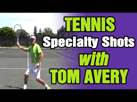 Specialty Tennis Shots with Tom Avery Tennis