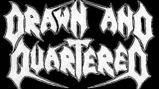 Watch Drawn  Quartered Until They Cease To Bleed video