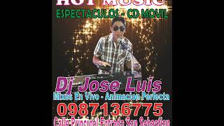 CUMBIAS CLASICAS JOSE LUIS HOT MUSIC 0987136775