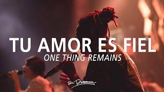 Tu Amor Es Fiel - Su Presencia (One Thing Remains - Israel Houghton) - Español | Música Cristiana