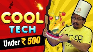 Cool Tech Under Rs.500 | New Budget Gadgets