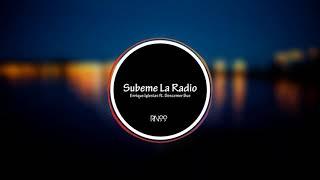 Subeme La Radio - Enrique Iglesias ft. Descemer Bueno