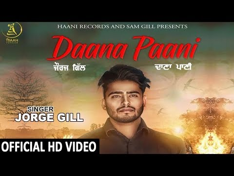 Daana Paani ● Jorge Gill ● Official HD Video ● Latest Punjabi Song 2018 ● HAAਣੀ Records