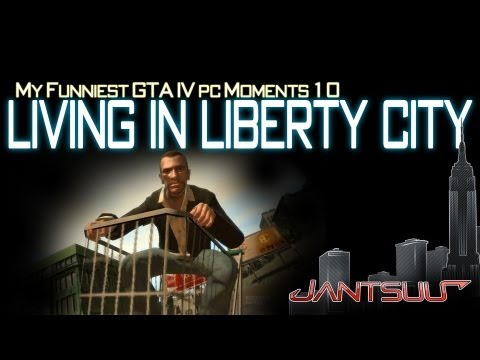 Living in Liberty City 1 - GTA IV Movie (My funniest GTA IV PC moments 10)