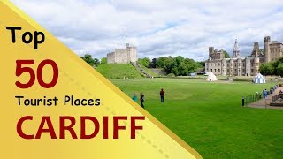 """""""CARDIFF"""" Top 50 Tourist Places 