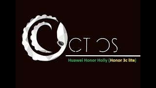 OctOS Stable AOSP Marshmallow Rom for Huawei Honor Holly [Honor 3C Lite] [Hol-U19]