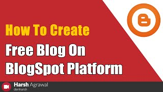 How To Create a Free Blog On BlogSpot Platform