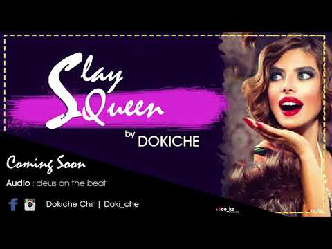 SLAY QUEEN by DOKICHE ft DEUS ON THE BEAT