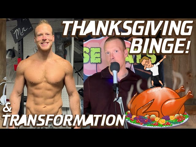 My EPIC Thanksgiving Binge Session & Healthy Diet Transformation (Fat Guy Files Clip from Ep. 17)