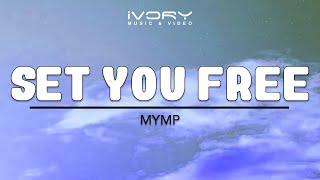 MYMP | Set You Free | Official Lyric Video