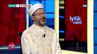 [CANLI] Diyanet İşleri Başkanı Prof. Dr. Ali Erbaş, İyilik Vakti'ne Konuk Oluyor