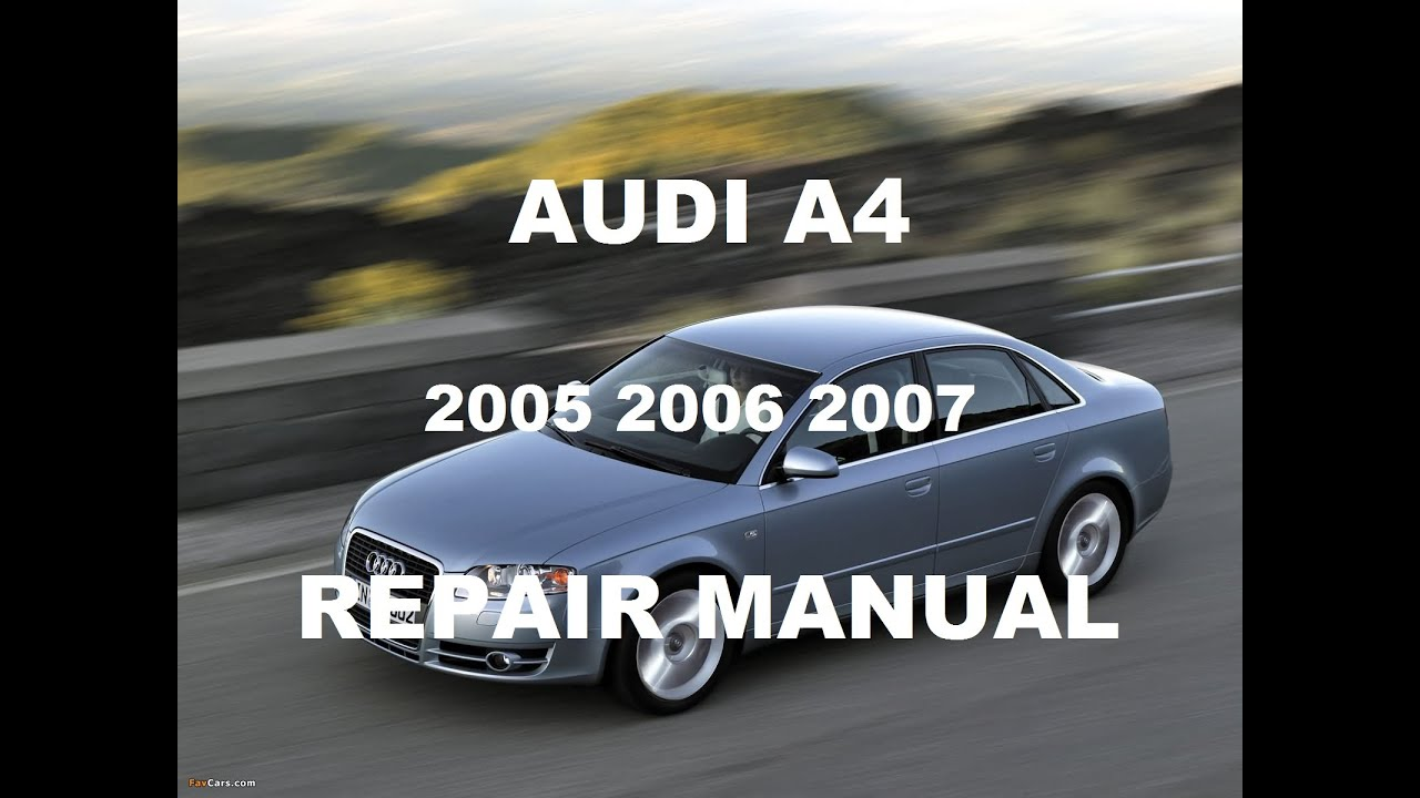 audi a4 2005 2006 2007 repair manual youtube rh youtube com audi rs4 b7 manual pdf audi rs4 b7 manual pdf