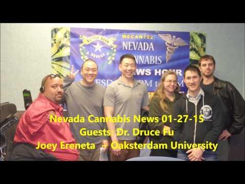 01-27-15 Nevada Cannabis News Guests: Dr. Druce Fu Joey Ereneta Oaksterdam