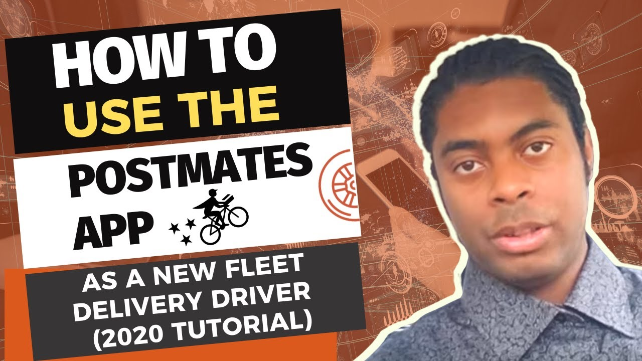 How To Use The Postmates App As A New Fleet Delivery Driver 2020