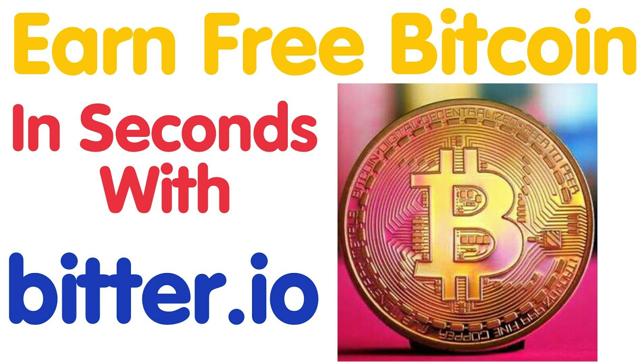 Earn Free Bitcoin Every Second Without Investment With Bitter Io -