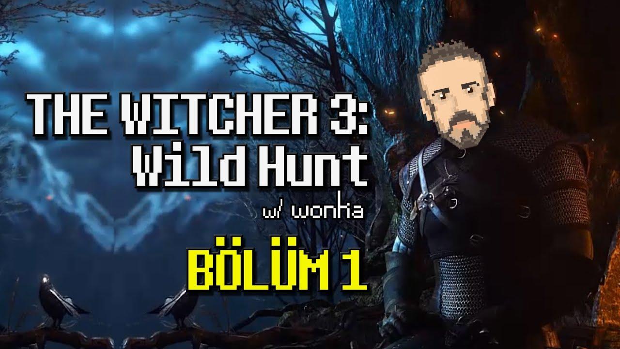 The Witcher 3: Wild Hunt – Bölüm 1