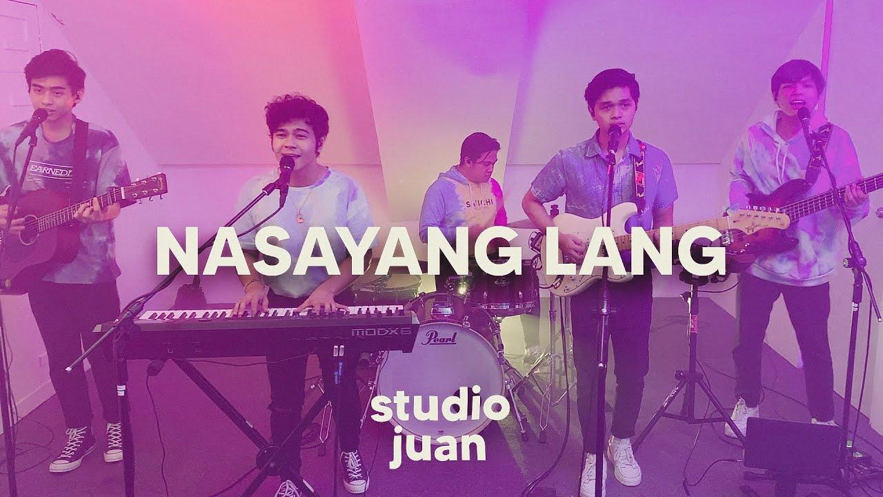 Nasayang Lang - The Juans | StudioJuan