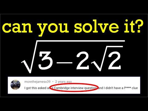 A Cambridge Interview Problem: Sqrt(3-2sqrt(2))=?