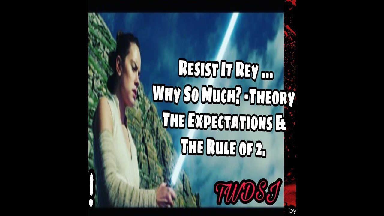 RESIST IT REY , WHY SO MUCH, THE TV SPOT THEORIES, FIRST ORDER FINN |THE LAST JEDI